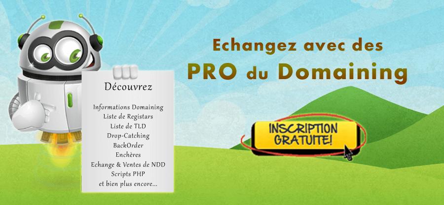 Forum Domaining : informations & actualités domaining bureaux d'enregistrement (registrars) drop-catching, dropcatchers, backorder, enchères... vous vendez vos noms de domaine ou vous avez trouvez un bon plans que vous voulez partager ? faites le savoir ici.